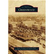 Greenwood by Thompson, Stacey; Wade, Bethany; Museum and Railroad Historical Center, 9781467112925