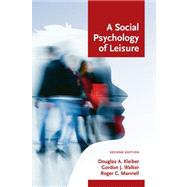A Social Psychology of Leisure by Kleiber, Douglas A.; Walker, Gordon J.; Mannell, Roger C., 9781892132925
