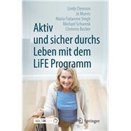 Aktiv Und Sicher Durchs Leben Mit Dem Life Programm by Clemson, Lindy; Munro, Jo; Singh, Maria Fiatarone; Schwenk, Michael; Becker, Clemens, 9783662562925