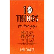 10 Things For Teen Guys by Conner, Dan, 9781433682926