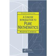 A Concise Introduction to Pure Mathematics, Fourth Edition by Liebeck, Martin, 9781498722926