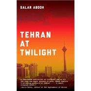 Tehran at Twilight by Abdoh, Salar, 9781617752926