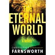 The Eternal World by Farnsworth, Christopher, 9780062282927