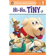 Hi-Ho, Tiny! by Meister, Cari; Davis, Rich, 9780448482927