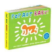 Keith Haring Pop Art Baby! by Haring, Keith (CON), 9780735342927