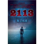2113 Stories Inspired by the Music of Rush by Anderson, Kevin J.; McFetridge, John, 9781770412927