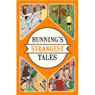 Running's Strangest Tales by Spragg, Iain, 9781910232927
