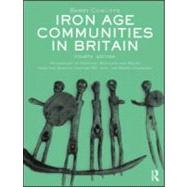 Iron Age Communities in Britain: An account of England, Scotland and Wales from the Seventh Century BC until the Roman Conquest by Cunliffe; Barry, 9780415562928