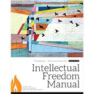 Intellectual Freedom Manual by Office for Intellectual Freedom of the American Library Association; Magi, Trina; Garnar, Martin, 9780838912928