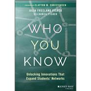 Who You Know by Fisher, Julia Freeland; Fisher, Daniel (CON); Christensen, Clayton M., 9781119452928