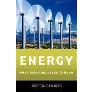 Energy What Everyone Needs to Know® by Goldemberg, Jose, 9780199812929