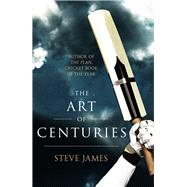 The Art of Centuries by James, Steve, 9780593072929