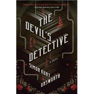 The Devil's Detective by Unsworth, Simon Kurt, 9780804172929