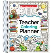 Teacher Coloring Planner by Scholastic Teaching Resources; Scholastic, 9781338092929