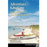 Adventure Kayaking: Cape Cod and Marthas by Weintraub, David, 9780899972930