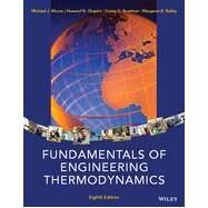Fundamentals of Engineering Thermodynamics, 8/E by Moran, 9781118412930
