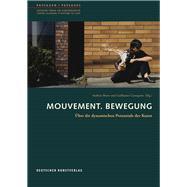 Mouvement. Bewegung: Über Die Dynamischen Potenziale Der Kunst by Beyer, Andreas; Cassegrain, Guillaume, 9783422072930