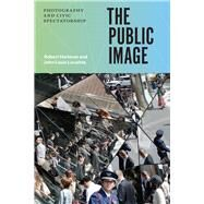 The Public Image by Hariman, Robert; Lucaites, John Louis, 9780226342931