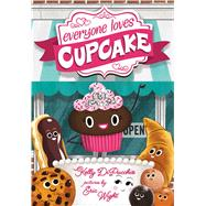 Everyone Loves Cupcake by DiPucchio, Kelly; Wight, Eric, 9780374302931