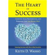 The Heart of Success by Washo, Keith D.; Bachani, Jyoti, Dr., 9780991622931