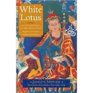 White Lotus by MIPHAM, JAMGONPADMAKARA TRANSLATION GROUP, 9781611802931