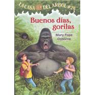 Buenos dias, gorilas / Good Morning, Gorillas by Osborne, Mary Pope; Murdocca, Sal; Brovelli, Marcela, 9781933032931