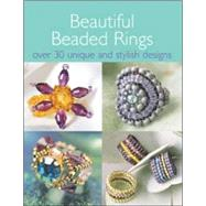 Beautiful Beaded Rings : Over 30 Unique and Stylish Designs by David & Charles, 9780715322932