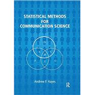 Statistical Methods for Communication Science by Hayes,Andrew F., 9781138982932
