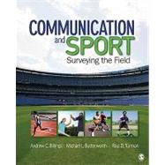 Communication and Sport : Surveying the Field by Andrew C. Billings, 9781412972932