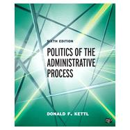 Politics of the Administrative Process by Kettl, Donald F., 9781483332932