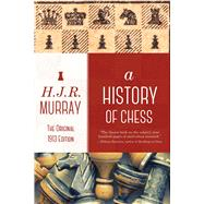 A History of Chess by Murray, H. J. R., 9781632202932