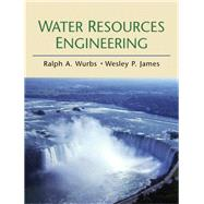 Water Resources Engineering by Wurbs, Ralph A.; James, Wesley P., 9780130812933