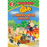 Lector De Scholastic, Nivel 2: El Chavo: La Carrera De Carros / The Car Race (Bilingual) by Brooke, Samantha; Lombana, Juan Pablo, 9780545722933