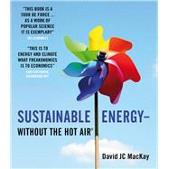 Sustainable Energy - Without the Hot Air by Unknown, 9780954452933