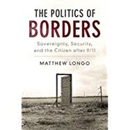 The Politics of Borders by Longo, Matthew, 9781316622933