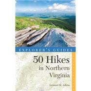 Explorer's Guide 50 Hikes in Northern Virginia: Walks, Hikes, and Backpacks from the Allegheny Mountains to Chesapeake Bay by Adkins, Leonard M., 9781581572933