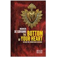 The Bottom of Your Heart by De Giovanni, Maurizio; Shugaar, Antony, 9781609452933