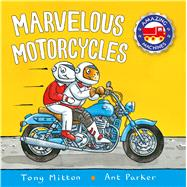 Marvelous Motorcycles by Mitton, Tony; Parker, Ant, 9780753472934