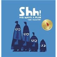 Shh! We Have a Plan by Haughton, Chris, 9780763672935
