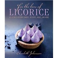 For the Love of Licorice by Johansson, Elisabeth, 9781510712935