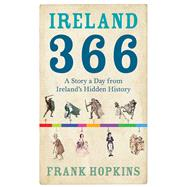 Ireland 366: Grizzly and Ghastly Tales from