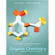 Study Guide & Solutions Manual for Organic Chemistry: Principles and Mechanisms by Karty, Joel M.; Melze, Marie M., 9780393922936