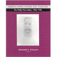 American Artists, Authors, and Collectors : The Walter Pach Letters 1906-1958 by Perlman, Bennard B., 9780791452936