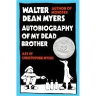 Autobiography of My Dead Brother by Myers, Walter Dean, 9780060582937