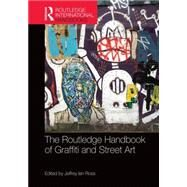 Routledge Handbook of Graffiti and Street Art by Ross; Jeffrey Ian, 9781138792937