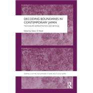 Decoding Boundaries in Contemporary Japan: The Koizumi Administration and Beyond by Hook,Glenn, 9781138862937