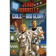 Exile---and Glory by Pournelle, Jerry, 9781439132937
