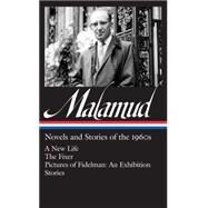 Bernard Malamud: Novels and Stories of the 1960s: A New Life / The Fixer / Pictures of Fidelman: An Exhibition / Ten Stories by Malamud, Bernard; Davis, Philip, 9781598532937