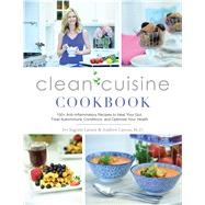 Clean Cuisine Cookbook by Larson, Ivy; Larson, Andy, 9781628602937