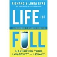Life in Full by Eyre, Richard; Eyre, Linda, 9781942672937